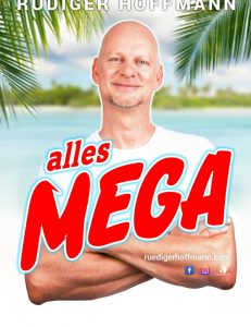 "Rüdiger Hoffmann ""Alles Mega – Gut ist nicht gut genug"""